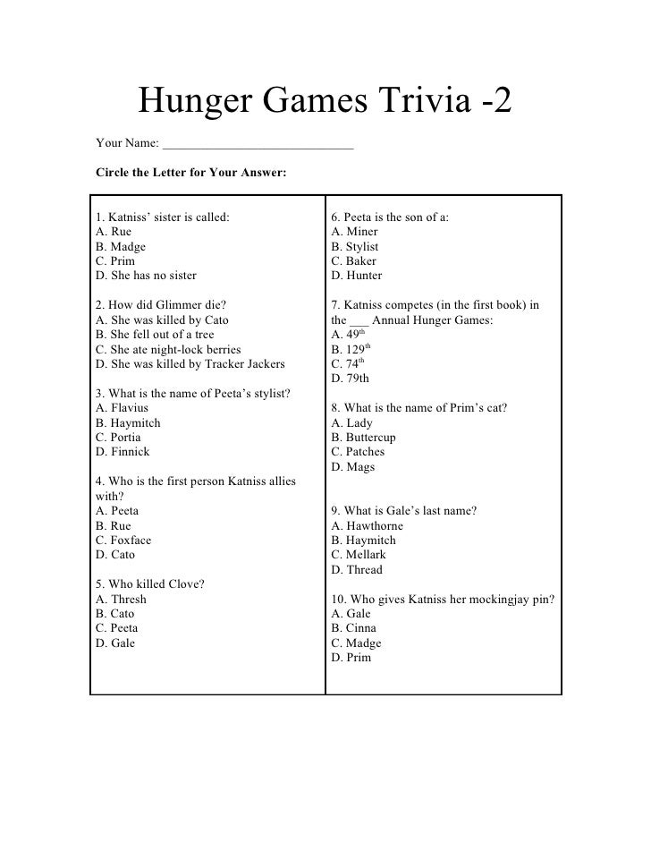 Hunger Games Trivia -2Your Name: ______________________________Circle the Letter for Your Answer:1. Katniss' sister is cal...