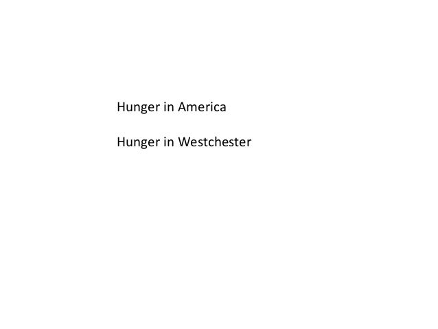 Hunger in America Hunger in Westchester