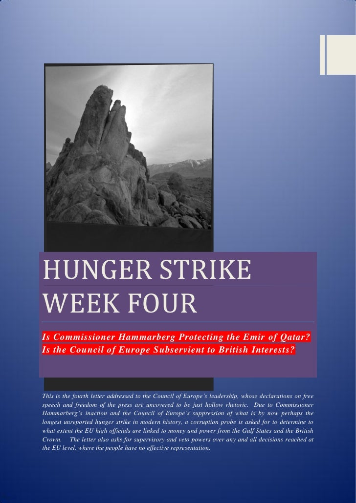 HUNGER STRIKEWEEK FOURIs Commissioner Hammarberg Protecting the Emir of Qatar?Is the Council of Europe Subservient to Brit...