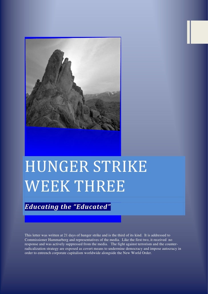 """HUNGER STRIKEWEEK THREEEducating the """"Educated""""This letter was written at 21 days of hunger strike and is the third of its..."""