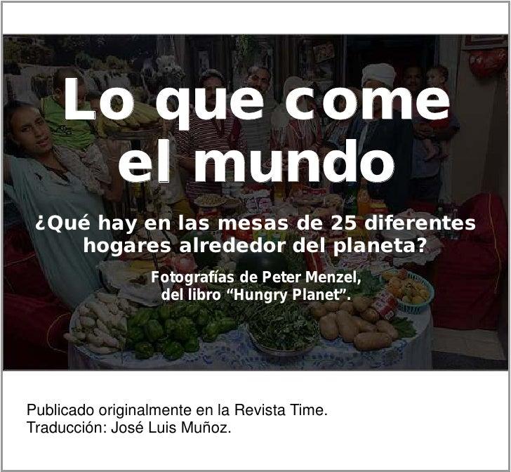Lo que come el mundo