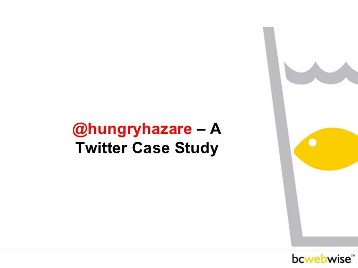 @hungryhazare  – A Twitter Case Study