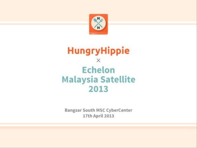 HungryHippie – Echelon Malaysia Satellite pitch 2013