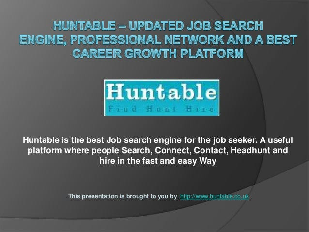 Huntable is the best Job search engine for the job seeker. A useful platform where people Search, Connect, Contact, Headhu...