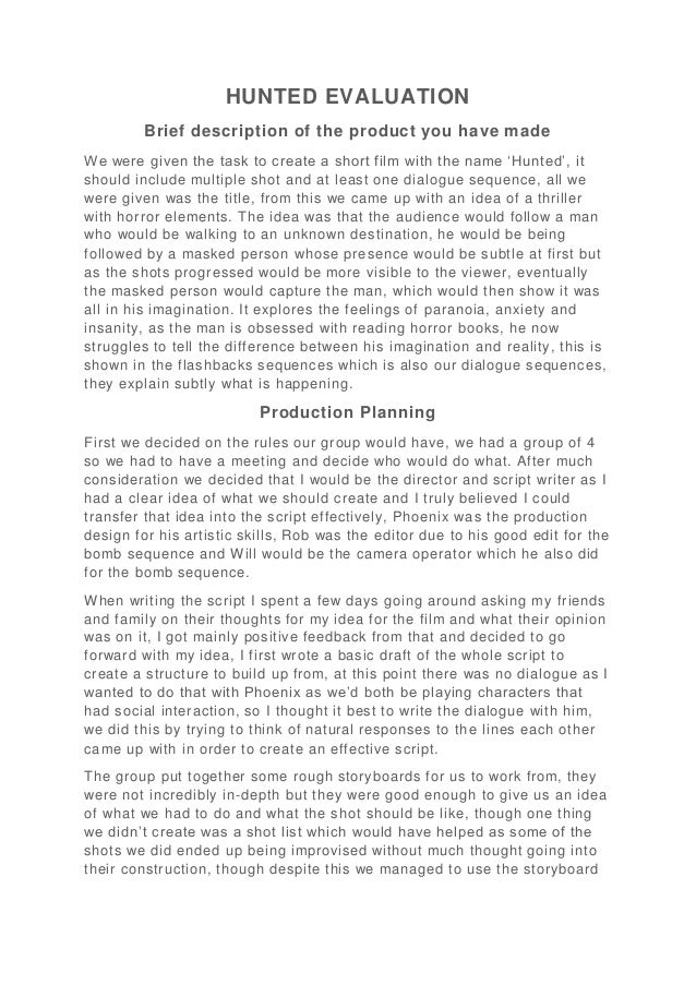 HUNTED EVALUATION Brief description of the product you have made We were given the task to create a short film with the na...