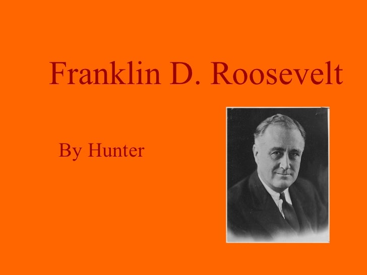 Franklin D. Roosevelt By Hunter
