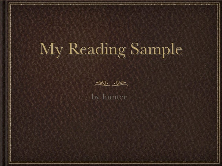 My Reading Sample      by hunter