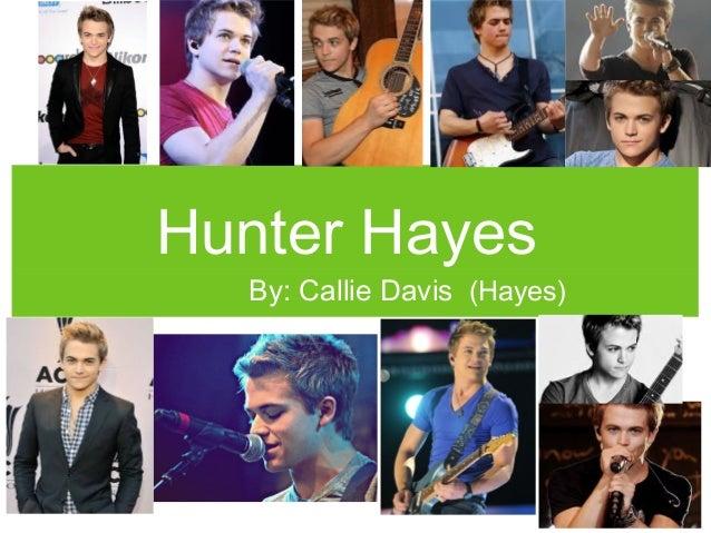 Hunter HayesBy: Callie Davis (Hayes)
