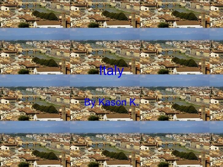Italy By Kason K.
