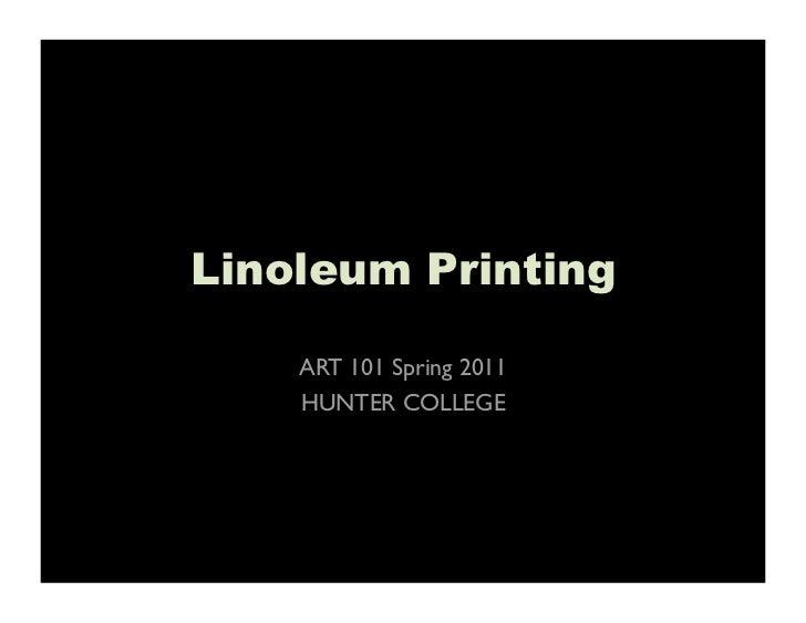 Linoleum Printing    ART 101 Spring 2011    HUNTER COLLEGE