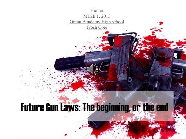 Hunter                    March 1, 2013             Orcutt Academy High school                     Frosh CoreFuture Gun La...