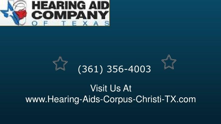 (361) 356-4003              Visit Us Atwww.Hearing-Aids-Corpus-Christi-TX.com