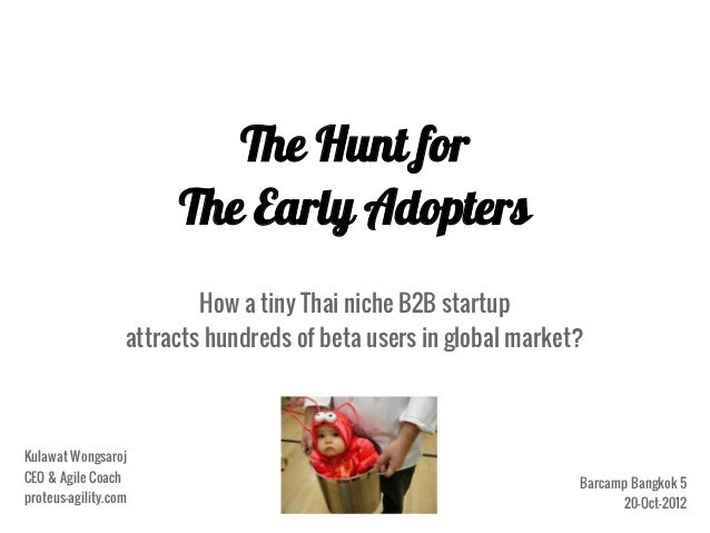 Hunt for early adopter