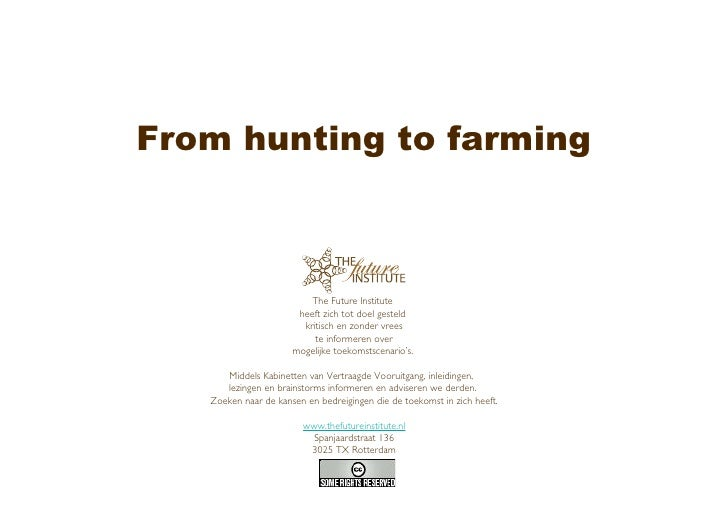 From hunting to farming                              The Future Institute                        heeft zich tot doel geste...
