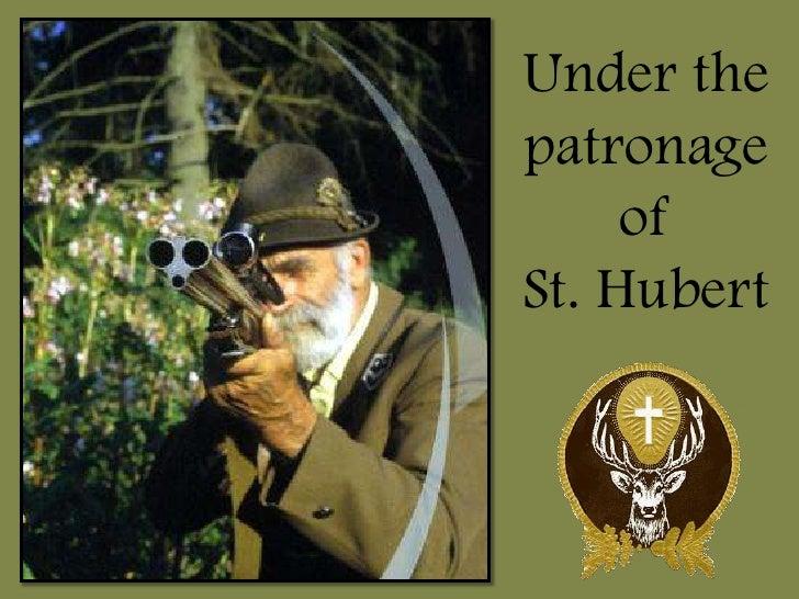 Under the patronage      of St. Hubert