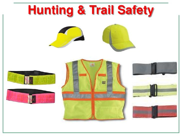 Hunting  trail safety