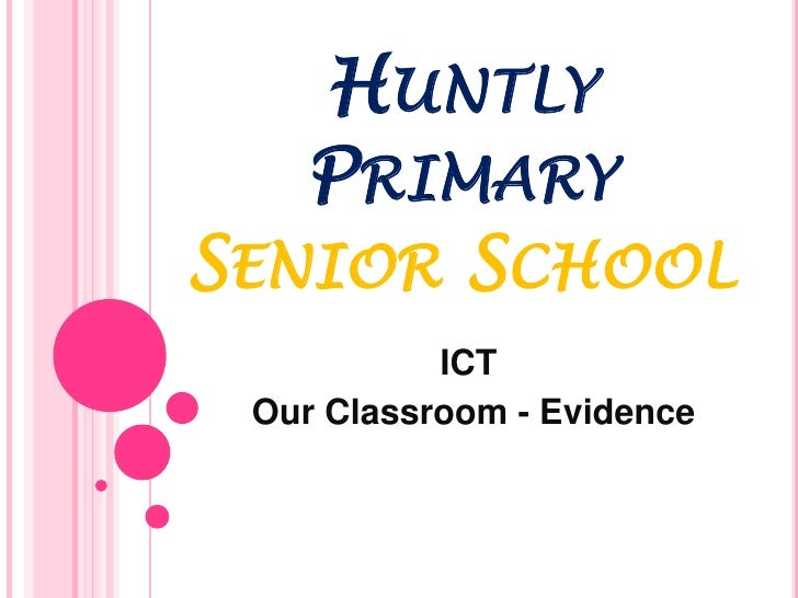 Huntly Primary Senior School<br />ICT <br /> Our Classroom - Evidence<br />