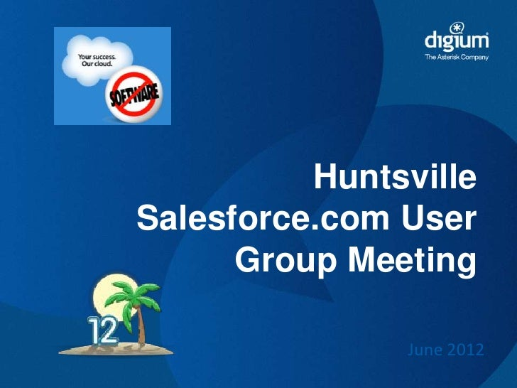 HuntsvilleSalesforce.com User      Group Meeting               June 2012