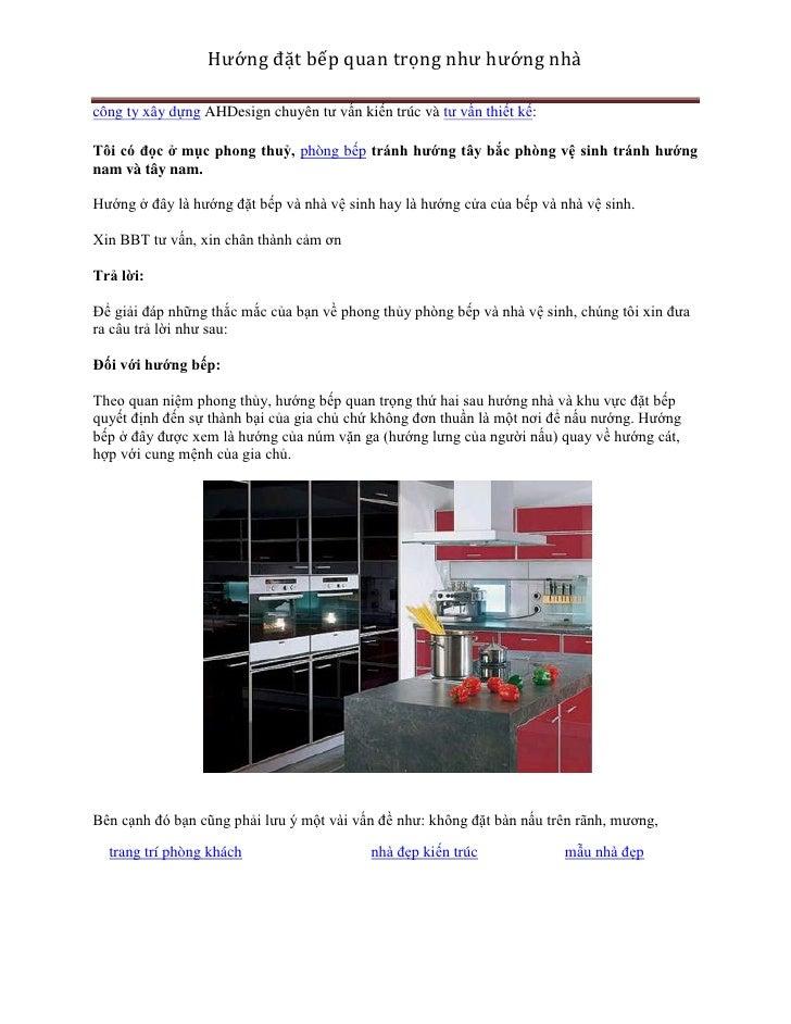 Hướng đặt bếp quan trọng như hướng nhàcông ty xây dựng AHDesign chuyên tư vấn kiến trúc và tư vấn thiết kế:Tôi có đọc ở mụ...