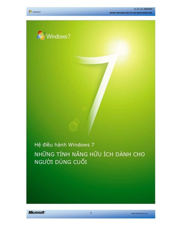 Hệ điều hành WINDOWS 7                         NHỮNG TÍNH NĂNG HỮU ÍCH CHO NGƯỜI DÙNG CUỐIHệ điều hành Windows 7NHỮNG TÍNH...
