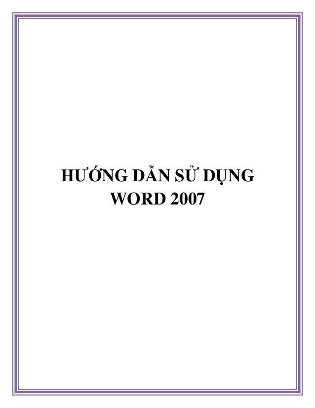 HƯỚNG DẪN SỬ DỤNG WORD 2007