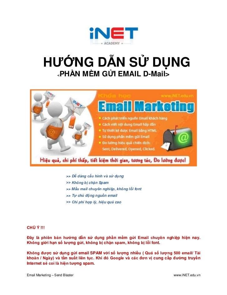 HƯỚNG DẪN SỬ DỤNG                   <   PHẦN MỀM GỬI EMAIL D-Mail>                         >> Dễ dàng cấu hình và sử dụng ...