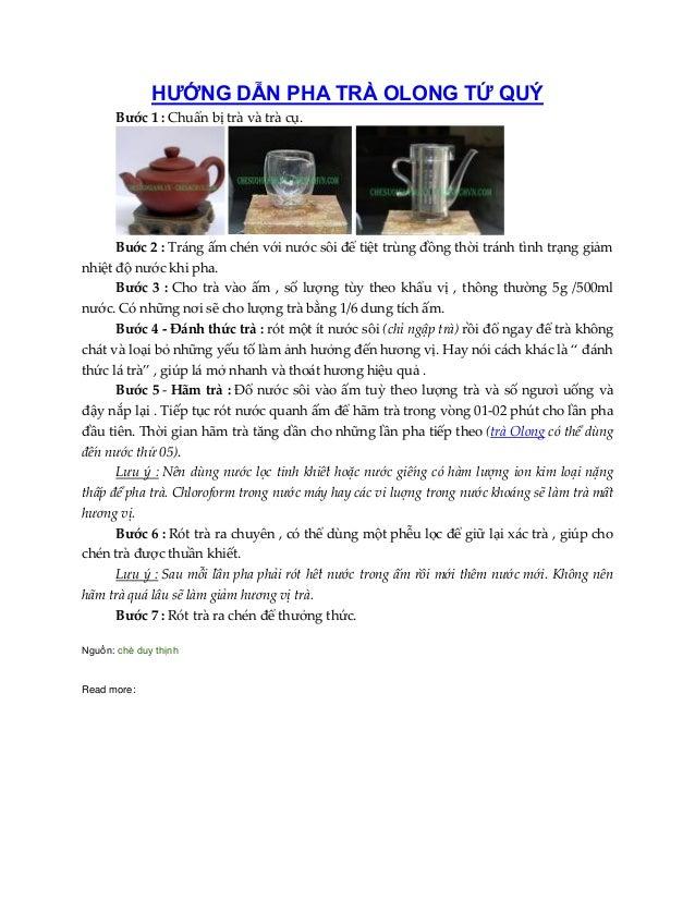 HƯỚNG DẪN PHA TRÀ OLONG TỨ QUÝ Bước 1 : Chuẩn bị trà và trà cụ. Buớc 2 : Tráng ấm chén với nước sôi để tiệt trùng đồng thờ...