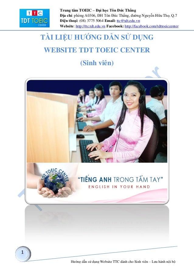 Trung tâm TOEIC – Đại học Tôn Đức Thắng    Địa chỉ: phòng A0306, ĐH Tôn Đức Thắng, đường Nguyễn Hữu Thọ, Q.7    Điện thoại...