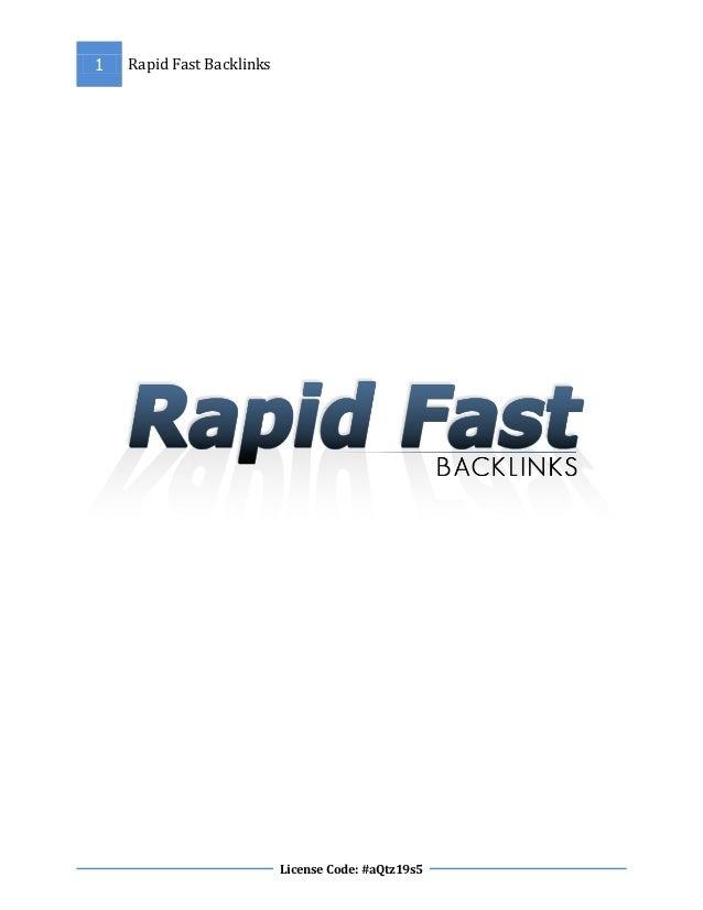 1   Rapid Fast Backlinks                           License Code: #aQtz19s5