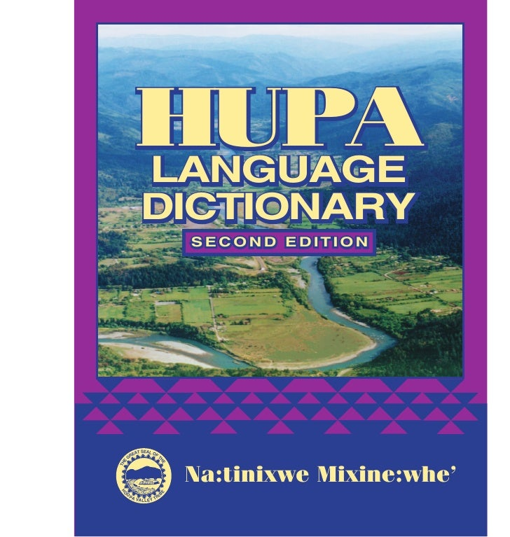 HUPA          LANGUAGE            DICTIONARY                         SECOND EDITION                 SEAL O         EAT    ...