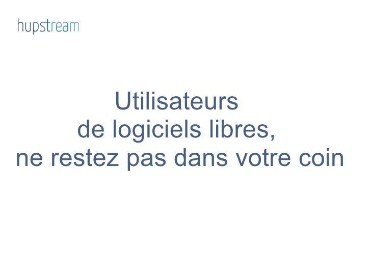 Solution Linux 2012 : Utilisateurs du Libre ne restez pas dans votre coin