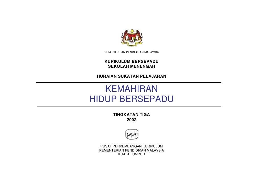 KEMENTERIAN PENDIDIKAN MALAYSIA   KURIKULUM BERSEPADU    SEKOLAH MENENGAH HURAIAN SUKATAN PELAJARAN   KEMAHIRANHIDUP BERSE...