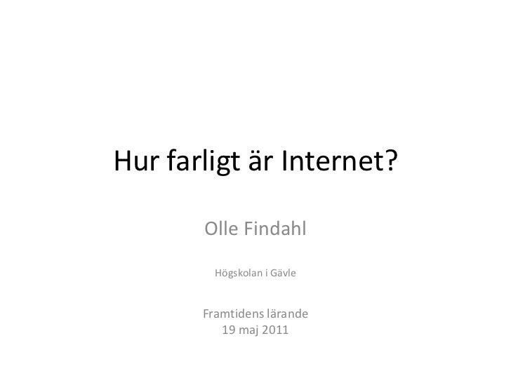 FL2011: Hur farligt är internet olle findahl