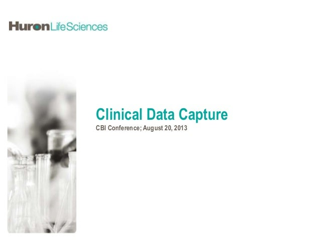 Clinical Data Capture CBI Conference; August 20, 2013