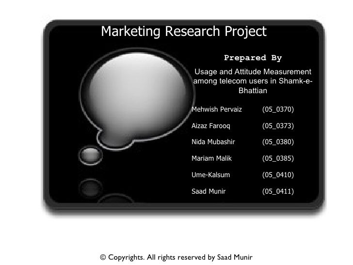 Marketing Research Project Usage and Attitude Measurement among telecom users in Shamk-e-Bhattian Mehwish Pervaiz (05_0370...