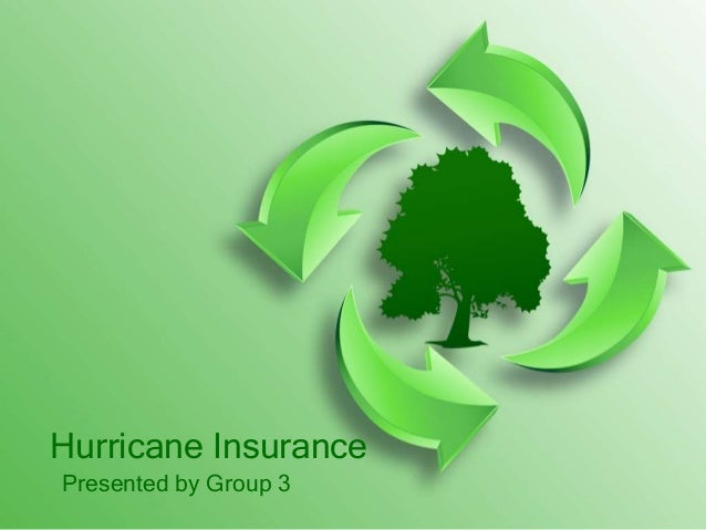 Hurricane InsurancePresented by Group 3