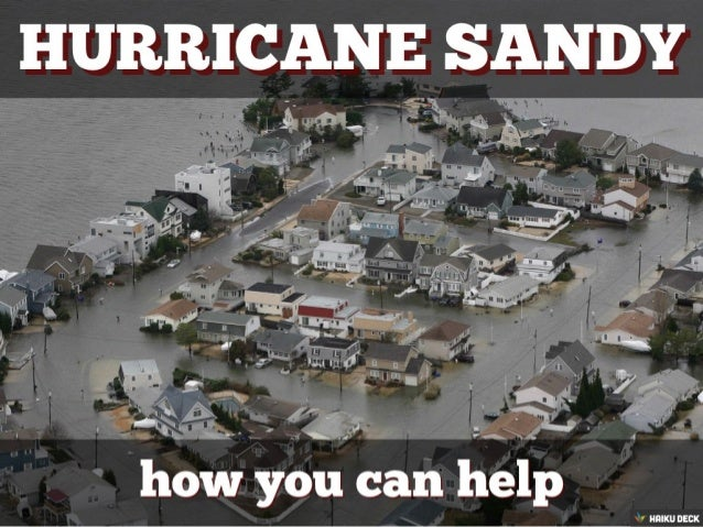 Hurricane Sandy: How You Can Help (Created with Haiku Deck)