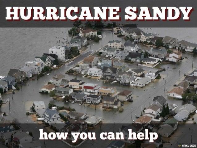 Hurricane Sandy: How You Can Help (Created with Haiku Deck)