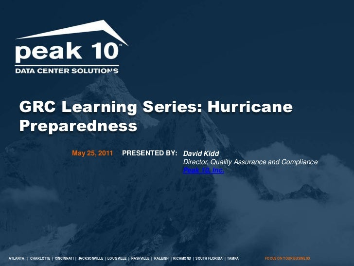 GRC Learning Series: Hurricane Preparedness<br />PRESENTED BY:<br />May 25, 2011<br />David KiddDirector, Quality Assuranc...