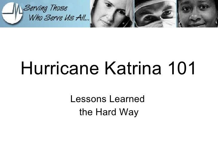 Hurricane Katrina 101 Lessons Learned  the Hard Way