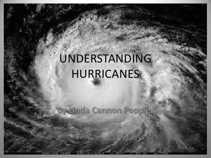 UNDERSTANDING HURRICANESBy Linda Cannon Peoples