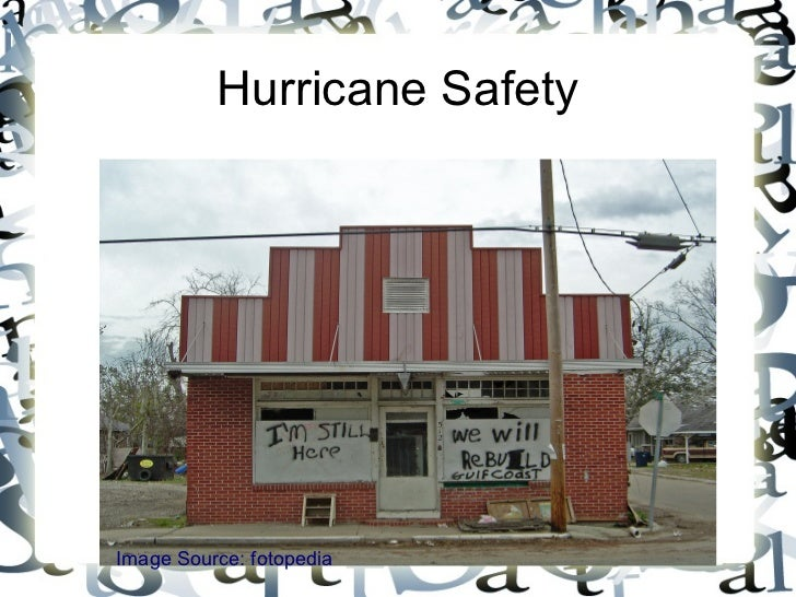 Hurricane SafetyImage Source: fotopedia