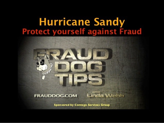 "Hurricane sandy ""Protect yourself against fraud,"" says Linda Webb, aka The Fraud Dog"