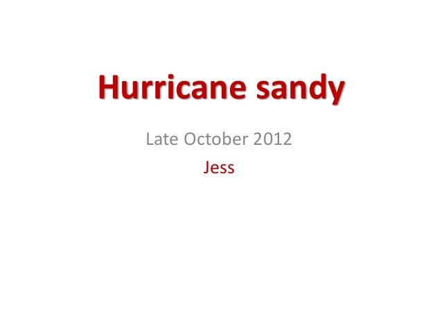 hurricane sandy case study Home a level and ib  geography  hurricane sandy hurricane sandy  october 24 th - sandy became a hurricane,  a-level geography aqa 2018 case studies » .