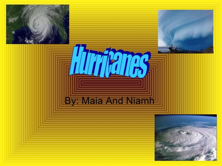 By: Maia And Niamh  Hurricanes