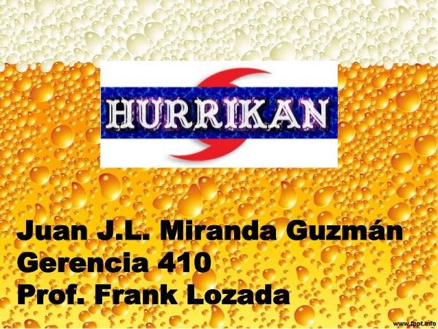 Juan J.L. Miranda Guzmán Gerencia 410 Prof. Frank Lozada