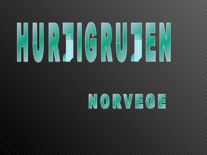 HURTIGRUTEN NORVEGE