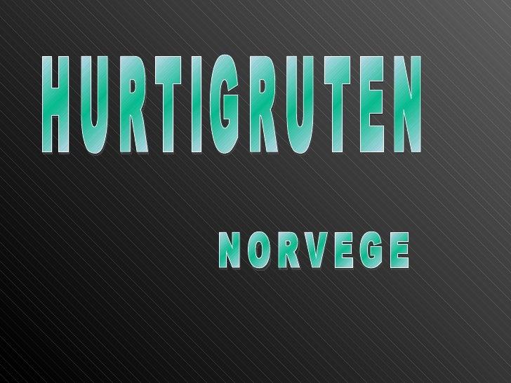 Hurtigruten (Ruta directa)                                 Ferry & Transport Service                                  entr...