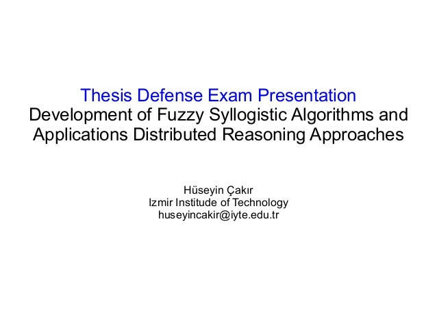 Thesis Defense Exam Presentation Development of Fuzzy Syllogistic Algorithms and Applications Distributed Reasoning Approa...