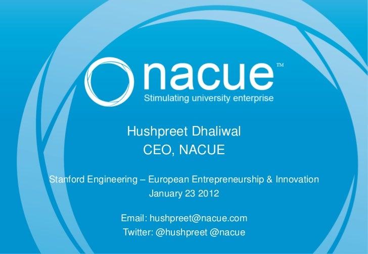 Hushpreet Dhaliwal - NACUE UK - Stanford Engineering - Jan 23 2012
